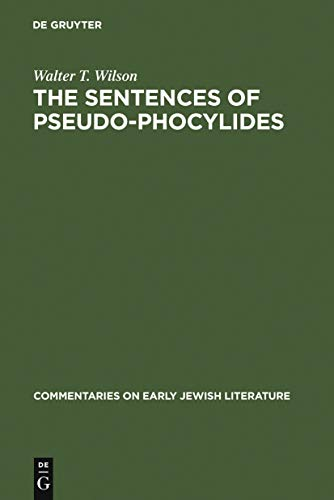 The Sentences of Pseudo-Phocylides (Commentaries on Early Jewish Literature) (English Edition) por Walter T. Wilson