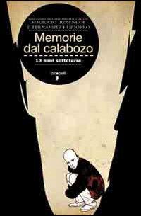 Memorie del Calabozo. 13 anni sottoterra (Frammenti di memoria)