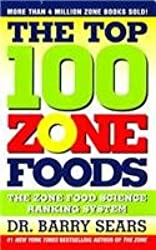 [The Top 100 Zone Foods: The Zone Food Science Ranking System] (By: Barry Sears) [published: January, 2005]
