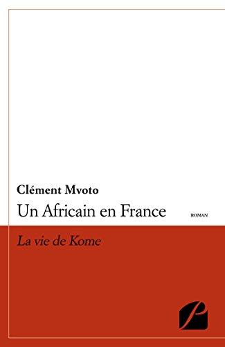 Un Africain en France: La vie de Kome