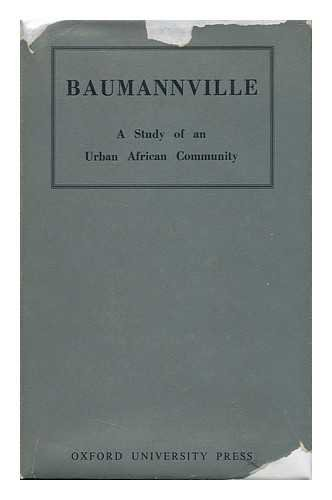 Baumannville, a Study of an Urban African Community / [Institute for Social Research, University of Natal]
