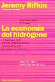 La economía del hidrógeno: Cuando se acabe el petróleo (Estado y Sociedad) por Jeremy Rifkin