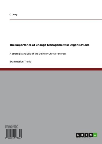 The Importance of Change Management in Organisations: A strategic analysis of the Daimler-Chrysler merger (English Edition)