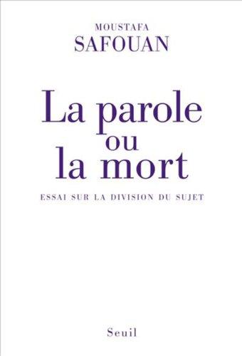 La parole ou la mort : Essai sur la division du sujet (Sciences humaines (