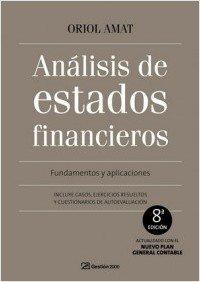 Análisis de estados financieros: Fundamentos y aplicaciones. 8ª Edición por Oriol Amat