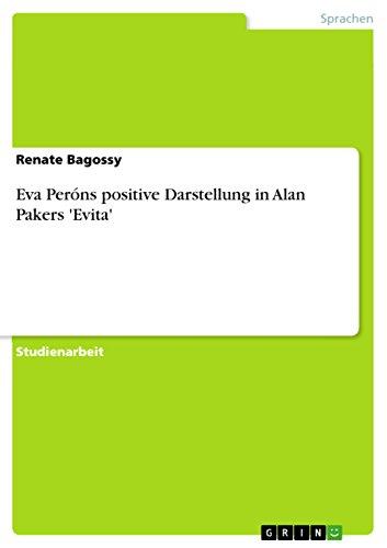 Eva Peróns positive Darstellung in Alan Pakers Evita (German ...