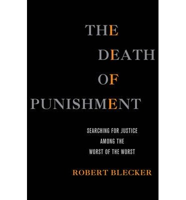 The Death of Punishment: Searching for Justice among the Worst of the Worst (Hardback) - Common