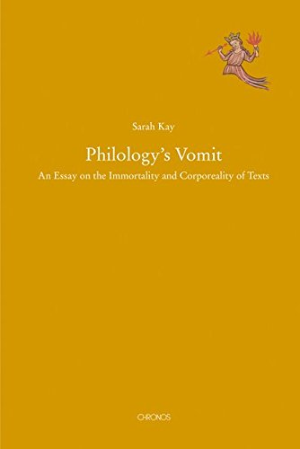 Philology's Vomit: An Essay on the Immortality and Corporeality of Texts (Mediävistische Perspektiven, Band 5)