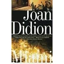 [Miami] (By: Joan Didion) [published: October, 1998]
