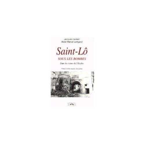 Saint-Lo Sous les Bombes