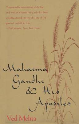 [Mahatma Gandhi and His Apostles] (By: Ved Mehta) [published: July, 1993]