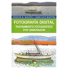 Fotografia digital / Digital Photography: Tratamiento Fotografico Por Ordenador