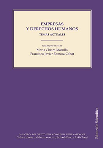 Empresas y derechos humanos. Temas actuales (Ricerca diritto nella comunità internaz.)