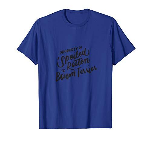 Eigenschaft eines verdorbenen Rotten Boston TerrierGeschenke T-Shirt Spoiled Rotten T-shirt