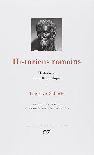 Historiens de la République : historiens romains, tome 1