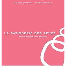 [(La Patisserie des Reves)] [ By (author) Philippe Conticini, By (author) Thierry Teyssier ] [June, 2014]