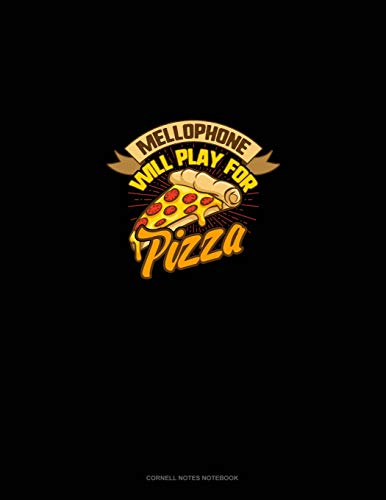 Mellophone will Play For (Pizza): Cornell Notes Notebook