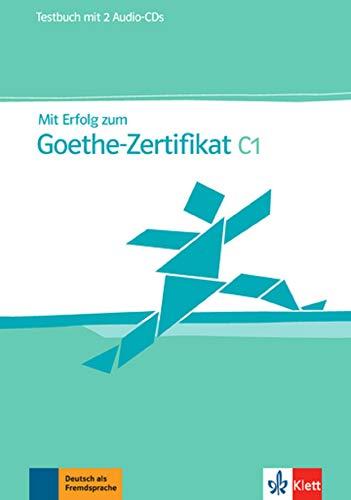 Mit Erfolg zum Goethe-Zertifikat C1: Testbuch + 2 Audio-CDs