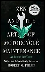 (ZEN AND THE ART OF MOTORCYCLE MAINTENANCE: AN INQUIRY INTO VALUES (ANNIVERSARY)) BY PIRSIG, ROBERT M.(AUTHOR)Hardcover May-1974