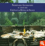 Promenades gourmandes au coeur des châteaux & hôtels de France