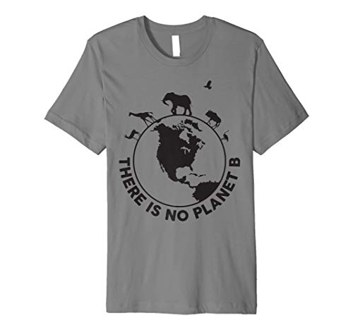 There Is No Planet B Save Animals T-Shirt