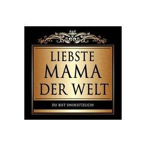 Udo Schmidt Aufkleber Flaschenetikett Etikett Liebste Mama der Welt schwarz gold - Welt Aufkleber