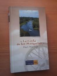 La Costa De Los Mosquitos par Paul Theroux