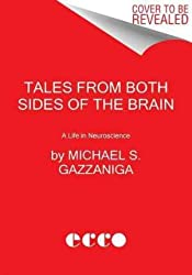 By Gazzaniga, Michael S. ( Author ) [ Tales from Both Sides of the Brain: A Life in Neuroscience By Jan-2016 Paperback