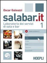 Salabar.it. Laboratorio dei servizi di sala e bar. Con espansione online. Per gli Ist. professionali alberghieri: 1