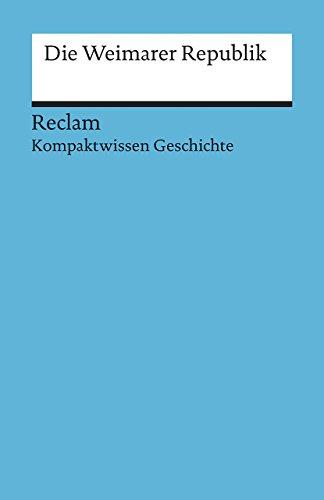Weimarer Republik : Kompaktwissen Geschichte