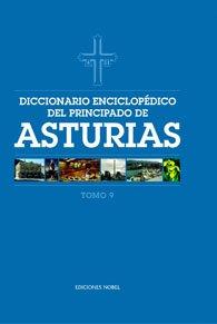 Diccionario enciclop?dico del Principado de Asturias (Tomo 9)