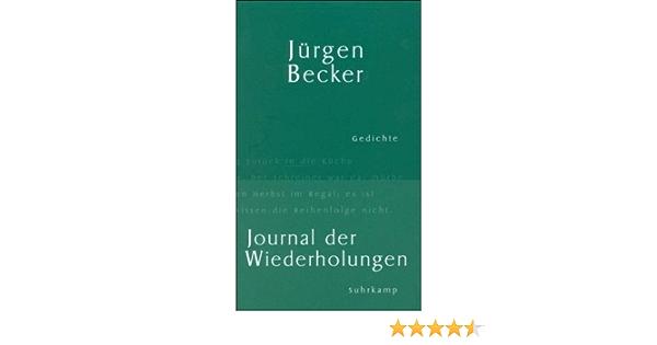Journal Der Wiederholungen Gedichte Amazon De Becker Jurgen Bucher