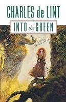 [Into the Green] (By: Charles de Lint) [published: October, 2001]