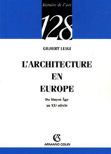 L'architecture en Europe: Du Moyen Âge au XXe siècle par Gilbert Luigi