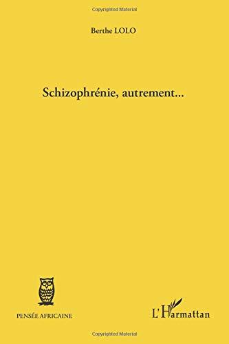 Schizophrenie Autrement par Berthe Lolo