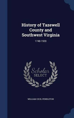 History of Tazewell County and Southwest Virginia: 1748-1920