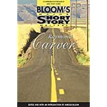Raymond Carver: Comprehensive Research and Study Guide (Bloom's Major Short Story Writers) by Chelsea House Pub (L) (2002-08-01)