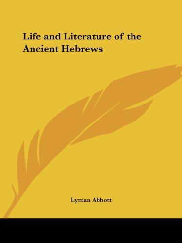 Life and Literature of the Ancient Hebrews (1901) by Lyman Abbott (2003-07-01)