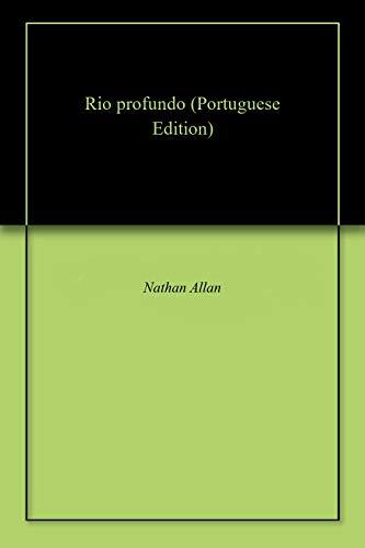 Rio profundo (Portuguese Edition) por Nathan Allan