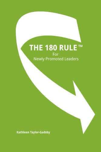 The 180 Rule for Newly Promoted Leaders
