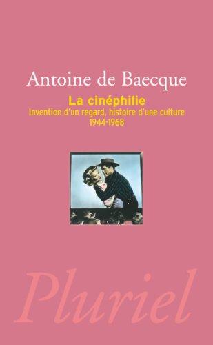 La Cinéphilie par Antoine de Baecque