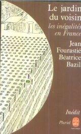Le jardin du voisin, les inégalités en France