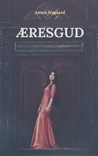 Æresgud (Danish Edition) por Anton Nygaard