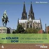 Der Kölner Dom: Die Vollendung der Gotik - Marc Steinmann