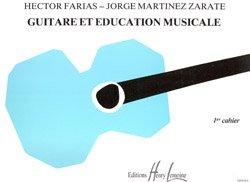 Guitare et Education Musicale Vol.1 --- Guitare par Martinez/Farias
