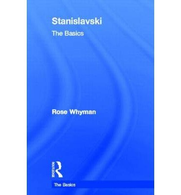 Stanislavski (Basics (Routledge)) [ STANISLAVSKI (BASICS (ROUTLEDGE)) ] By Whyman, Rose ( Author ) ( Hardcover ) Feb-2013