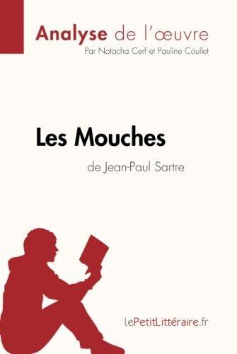 Les Mouches de Jean-Paul Sartre (Analyse de l'oeuvre): Comprendre la littérature avec lePetitLittéraire.fr por Natacha Cerf