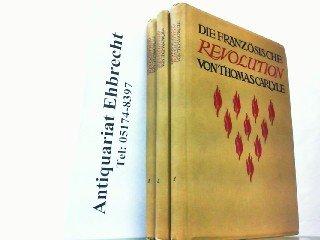 Die Französische Revolution. Neue illustrierte Ausgabe herausgegeben von Theodor Rehtwitsch. Hier in 3 Bänden komplett.