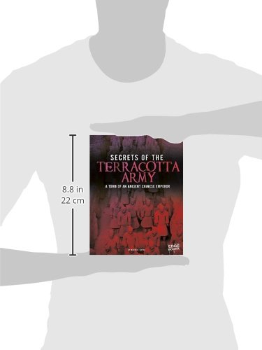 Secrets of the Terracotta Army: Tomb of an Ancient Chinese Emperor (Archaeological Mysteries)