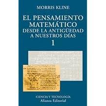 El pensamiento matemático desde la Antigüedad a nuestros días, 1 (El Libro Universitario - Ensayo)